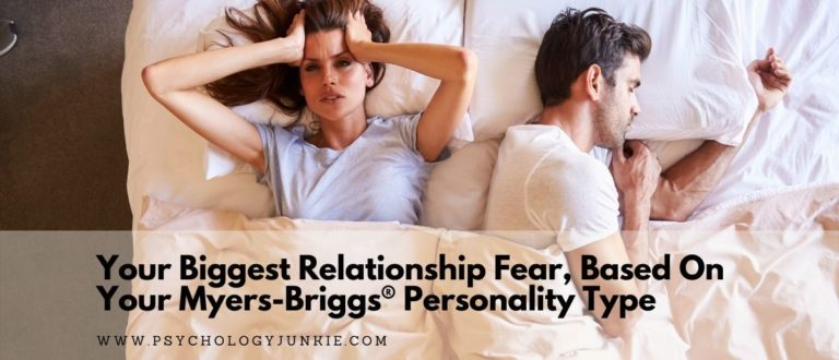 Your Biggest Relationship Fear, Based On Your Myers-Briggs® Personality Type