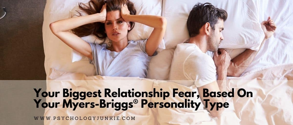 Explore the biggest relationship fears of each of the 16 Myers-Briggs personality types. #MBTI #Personality #INFJ