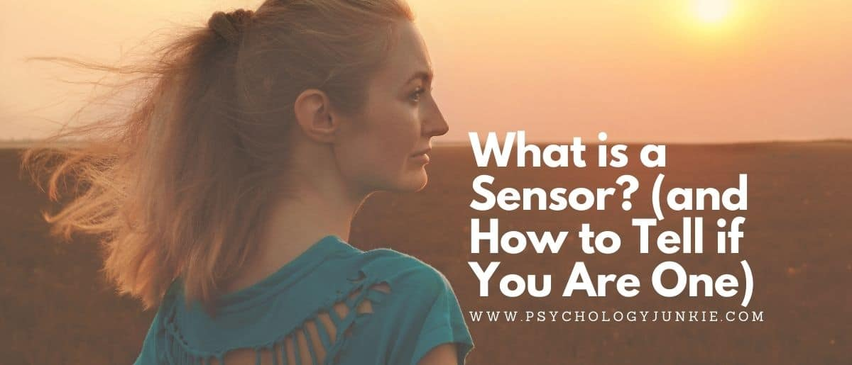 What is a sensor? What does it mean to have an S in your Myers-Briggs type code? Find out in this in-depth article. #MBTI #Personality
