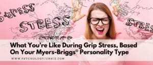 Get an in-depth look at how each of the 16 Myers-Briggs personalities reacts to intense stress. #MBTI #Personality #INFJ