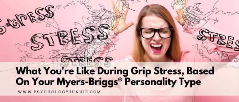 What You're Like During Grip Stress, Based On Your Myers-Briggs® Personality Type