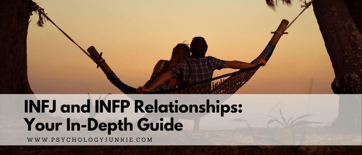 Get an in-depth look at the pros and cons of the INFJ and INFP relationship. #INFJ #INFP #MBTI