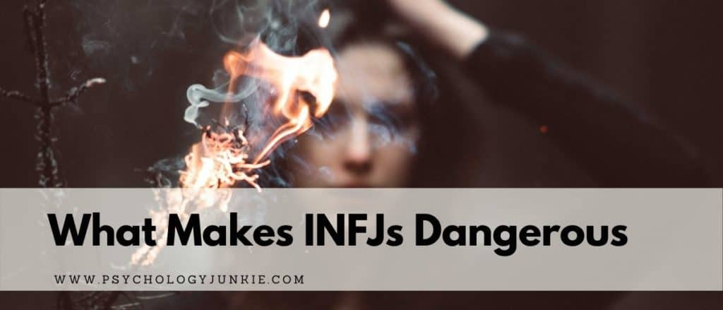 Get an in-depth look at how INFJs can become dangerous, threatening, or unhealthy. #MBTI #Personality #INFJ