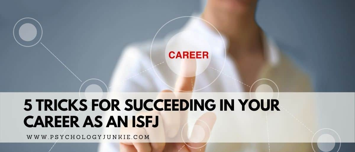 5 Ways to Succeed in Your Career as an ISFJ Personality Type #ISFJ #MBTI