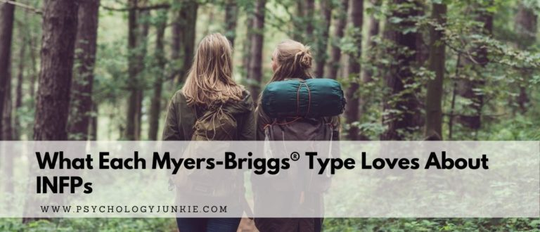 What Each Myers-Briggs® Type Loves About INFPs