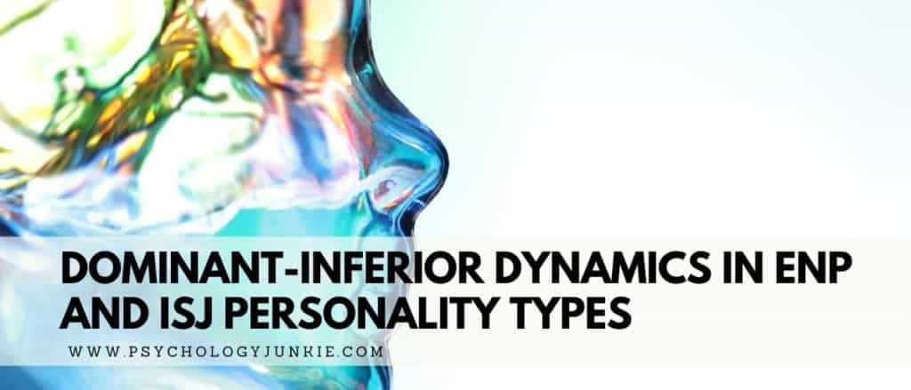 Discover how Extraverted Intuition and Introverted Sensation show up in ENFP, ENTP, ISFJ, and ISTJ personality types. #MBTI #Personality