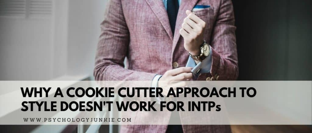A look at how INTPs create their style choices! #MBTI #INTP