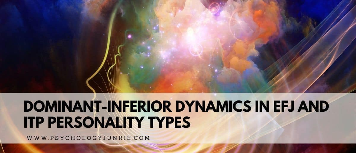 A look at the dynamics between the dominant and inferior functions of ENFJ, ESFJ, INTP, and ISTP personality types. #MBTI #Personality