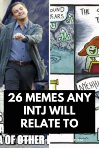 Find 26 relatable and hilarious memes about the INTJ experience. #INTJ #Personality #MBTI
