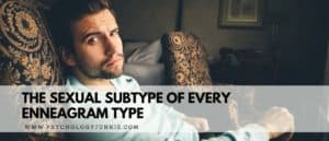 Get an in-depth look at the Sexual subtype of every Enneagram type. #Enneagram #Personality