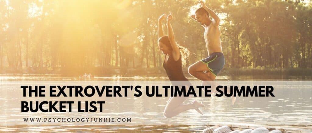 Discover 50 summer activities that any extrovert will love. #Extrovert #Bucketlist