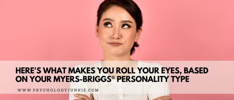 What You Roll Your Eyes At, Based On Your Myers-Briggs® Personality Type