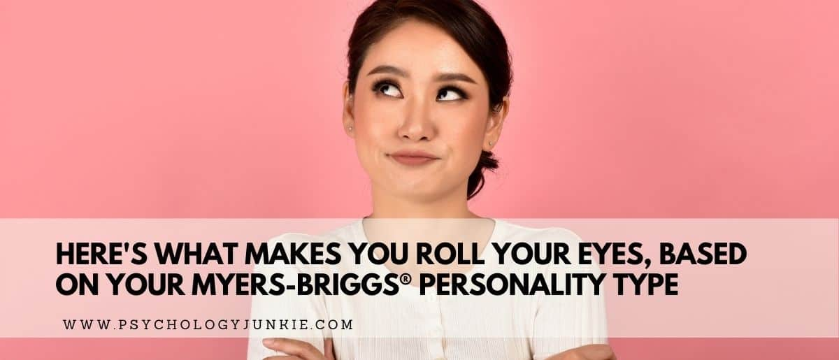 Find out what makes each of the 16 Myers-Briggs® personality types really cringe. #MBTI #Personality #INFJ #INFP