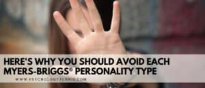 Find out why you should avoid each of the 16 Myers-Briggs personality types. #MBTI #INFJ #INFP