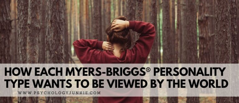 How Each Myers-Briggs® Personality Type Wants to be Viewed by the World