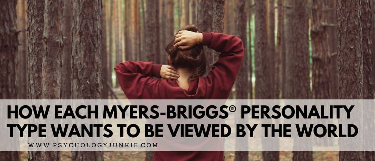 Discover how each personality type wants the world outside to see them! #MBTI #Personality #INFJ