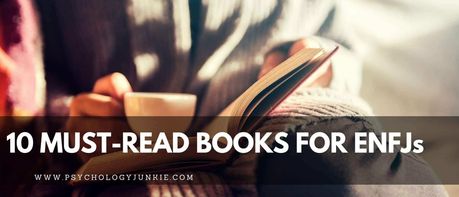 Discover 10 books that ENFJs mention as favorites again and again. #MBTI #Personality #ENFJ