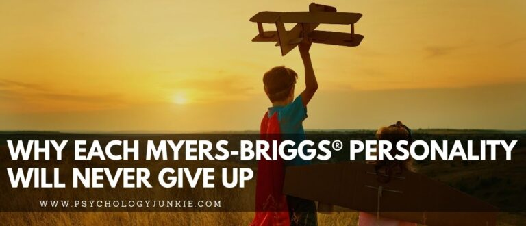 Why Each Myers-Briggs® Personality Type Will Never Give Up