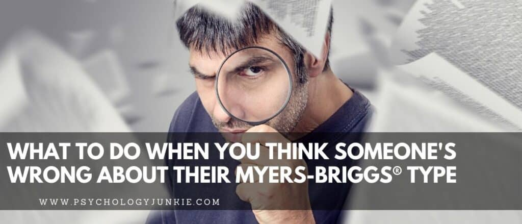 How to handle it when you think someone is mistyped, or when people call you mistyped. #MBTI #Personality