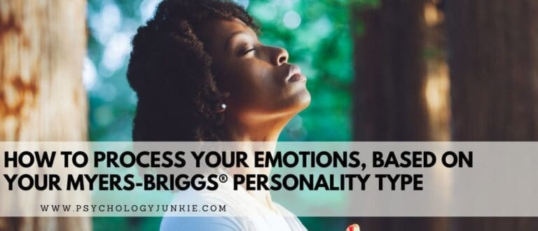 How to Make Sense of Your Emotions, Based On Your Personality Type