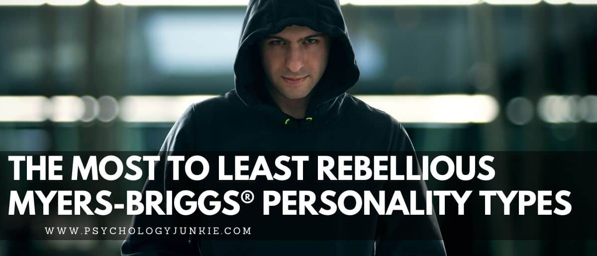 Find out which of the Myers-Briggs personality types are more rebellious or more conventional. #MBTI #Personality #INFJ