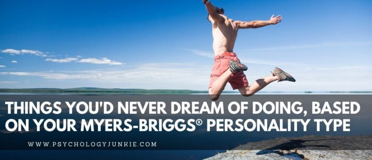 Things You'd Never Dream of Doing, Based On Your Myers-Briggs® Personality Type