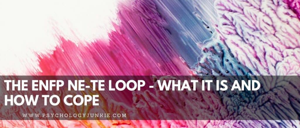 Get an in-depth look at the ENFP Ne-Te loop and how to get out of it! #MBTI #Personality #ENFP