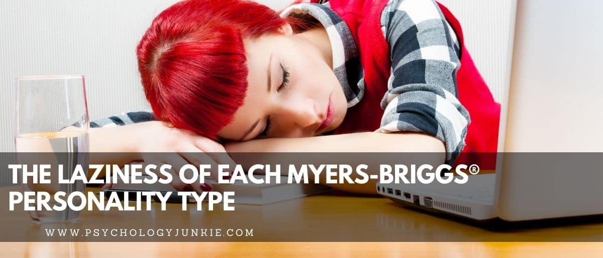 A look at the ways that each of the 16 Myers-Briggs personality types can get lazy. #Personality #MBTI #INFJ