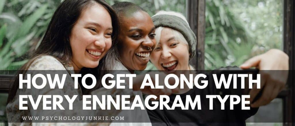 A quick and fun look at how to get along with every Enneagram type. #Enneagram #Personality