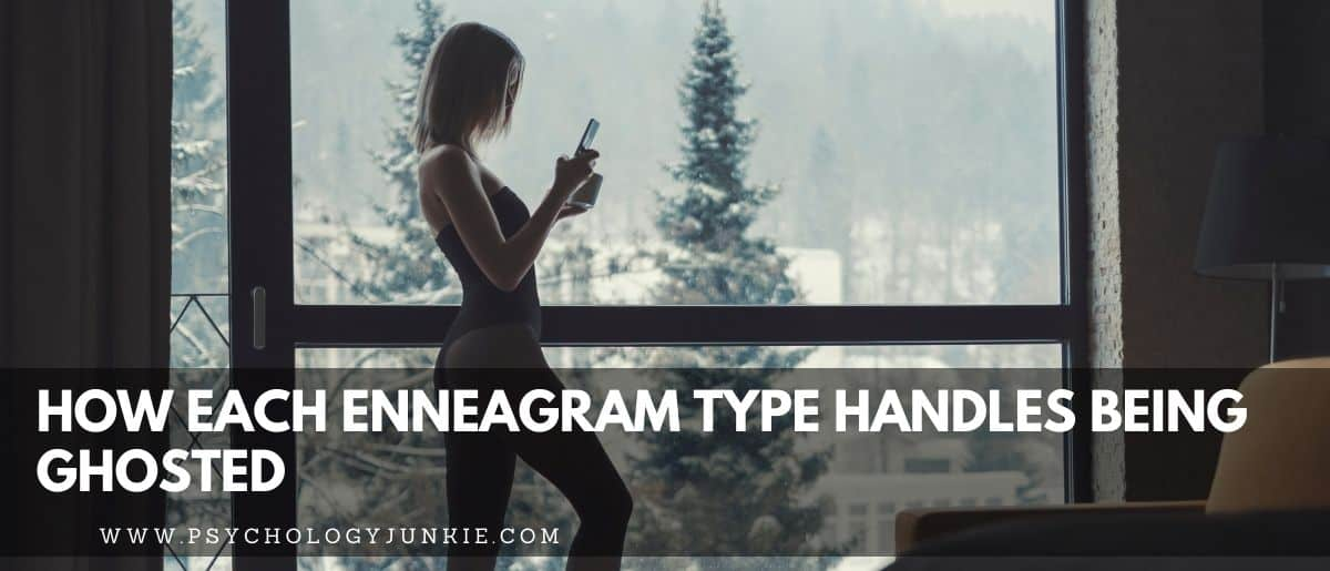 Find out how each Enneagram type feels about being ghosted in a relationship. #Enneagram #Personality