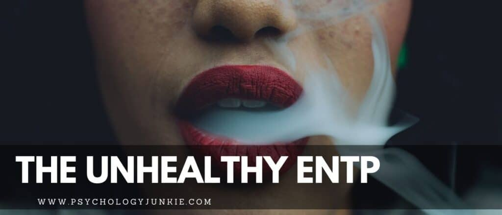 Get an in-depth look at the unhealthy ENTP and find ways to cope with negative behavior. #ENTP #MBTI #Personality