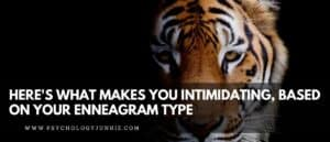 Get an in-depth look at what makes each of the nine Enneagram personality types intimidating. #Enneagram #Personality