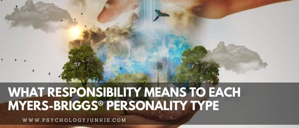 Find out how each of the 16 Myers-Briggs personality types handles responsibility. #MBTI #Personality #INFJ